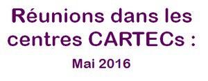 réuions dans les CARTEC mai 2016